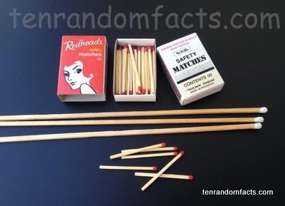 Matches, Trivia, Ten Random Facts, Fire, Invention, Wooden, Redheads, Red Phosphorus, White